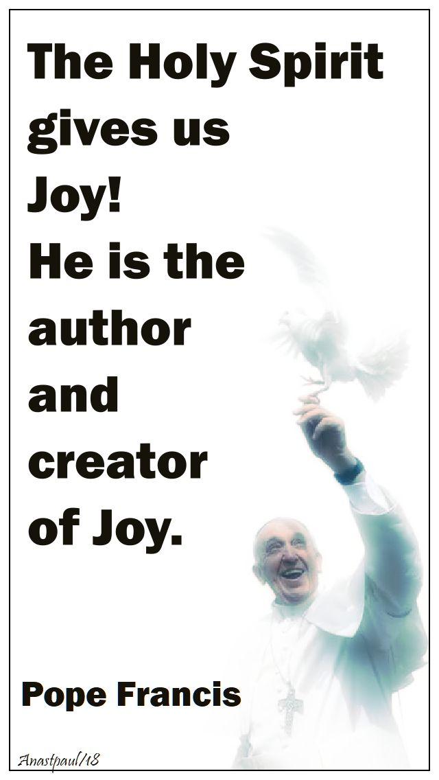 the holy spirit gives us joy - pope francis - 15 may 2018