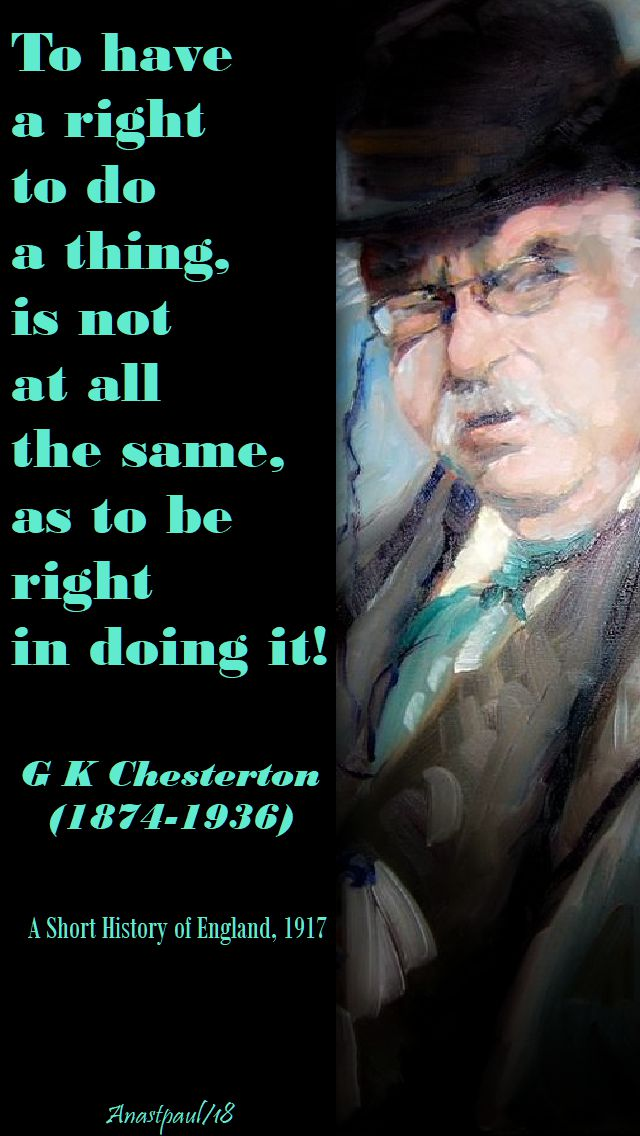 to have a right to do a thing - g k - seeking chesterton part two - 8 may 2018