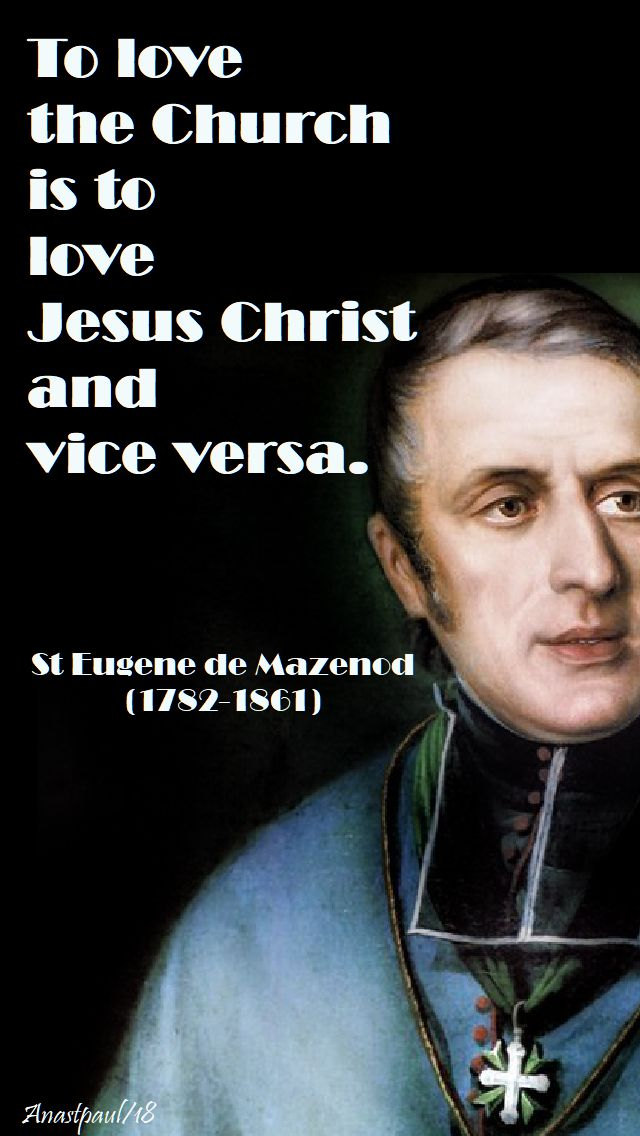 to love the church is to love jesus christ - st eugene de mazenod - 21 may 2018