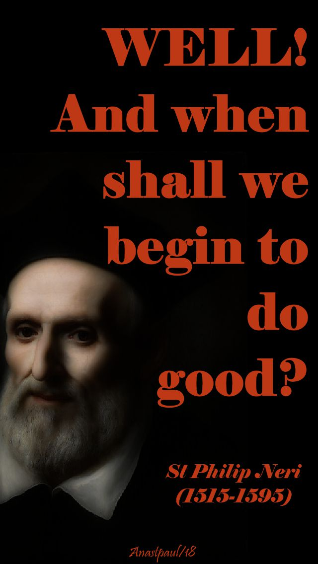 well and when shall we = st philip neri - 26 may 2018
