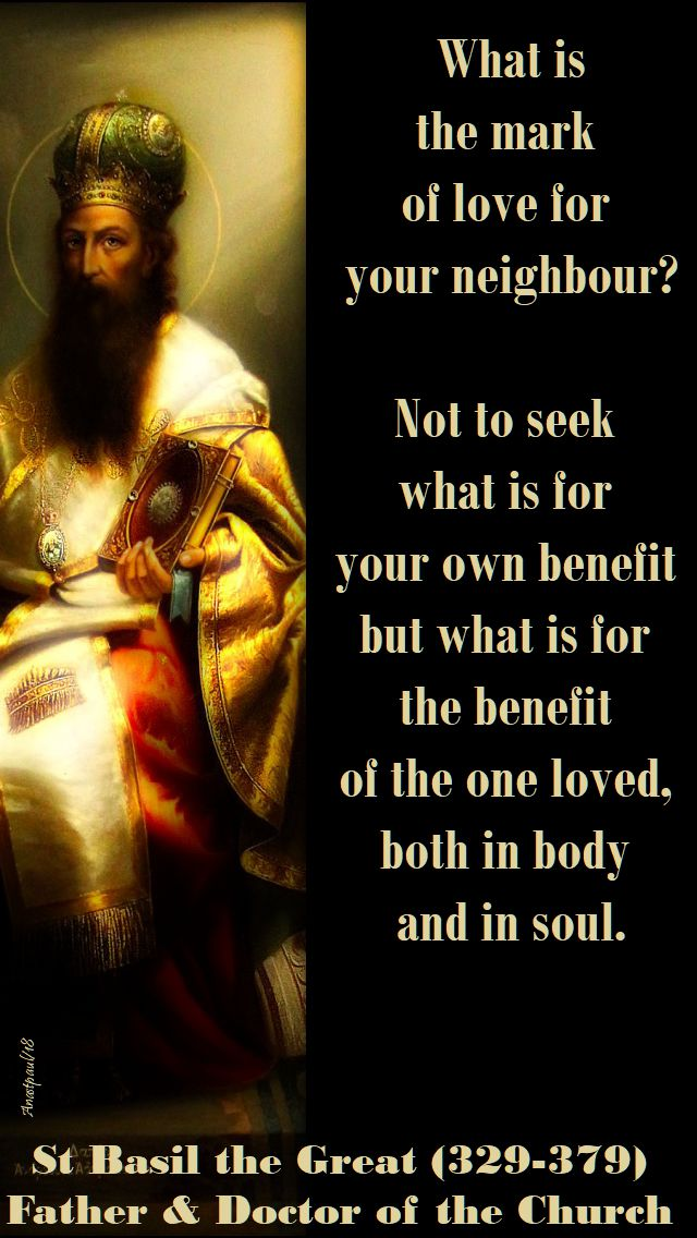 what is the mark of love for your neighbour - st basil the great - 4 may 2018 - speaking of love