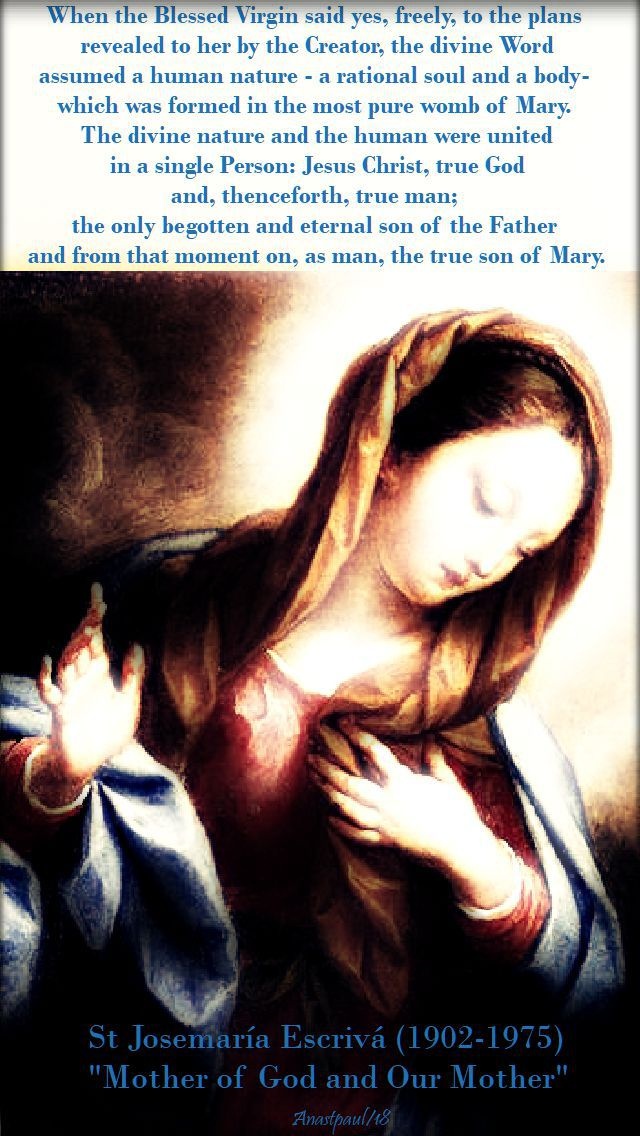 when the blessed virgin said yes, freely, - st josemaria - 1 may 2018