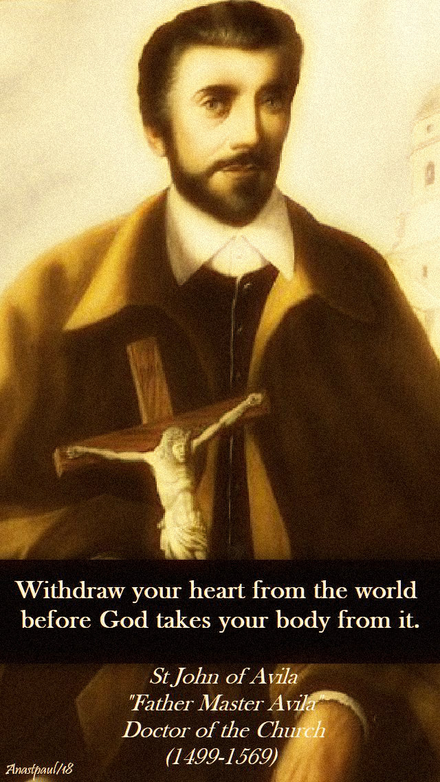 withdraw-your-heart-st-john-of-avila-10-may-2018.jpg