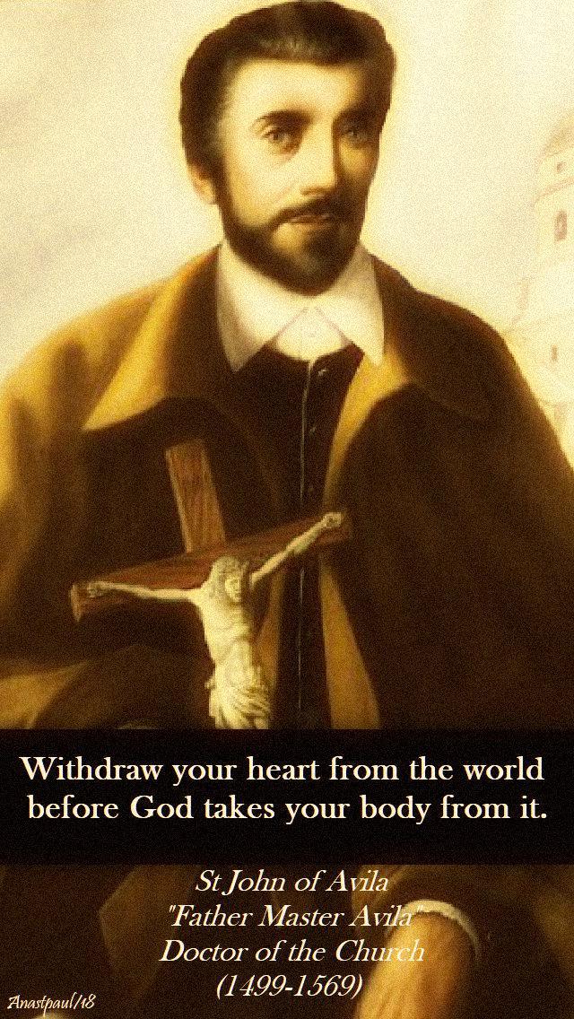withdraw-your-heart-st-john-of-avila-10-may-2018.jpg