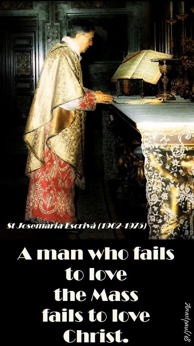 a man who fails to love the mass - st josemaria - 26 june 2018