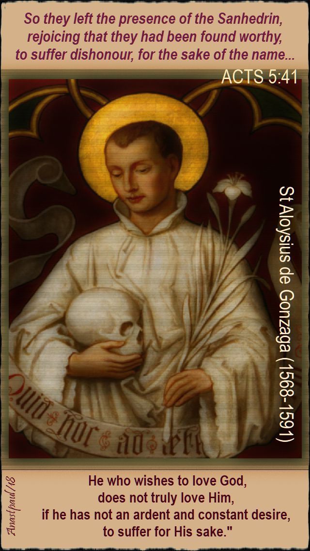 acts 5-41 - he who wishes - st aloysius gonzaga - 21 june 2018