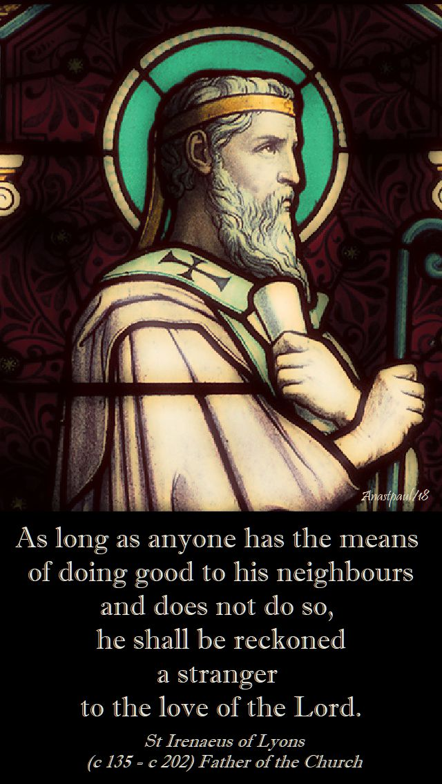as-long-as-any-one-has-the-means-st-irenaeus-28 june 2018.no.2