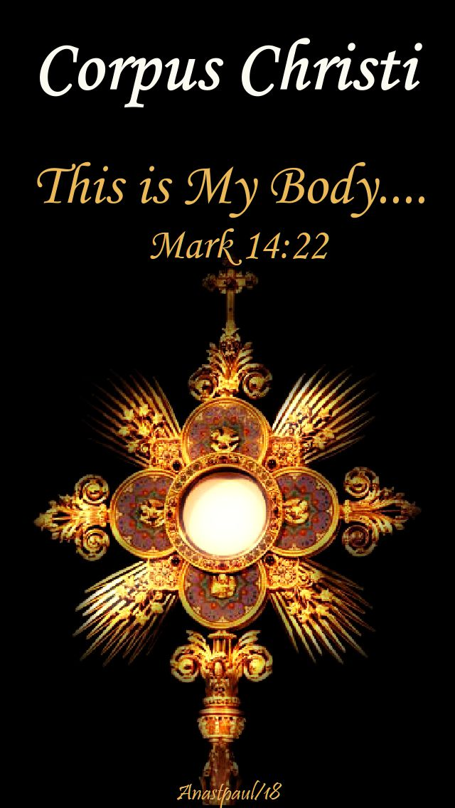 corpus christi - this is my body - mark 14 22 - 3 june 2018