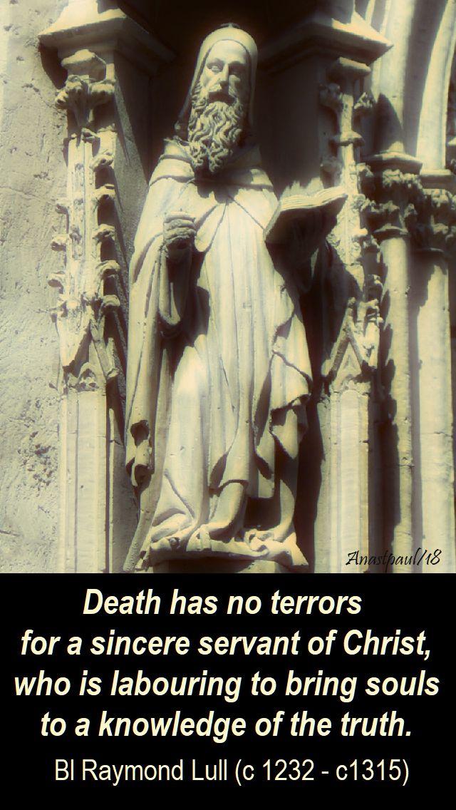 death has no terrors - bl raymond lull - 30 june 2018