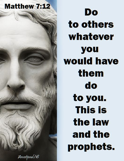 do to others - matthew 7 - 12