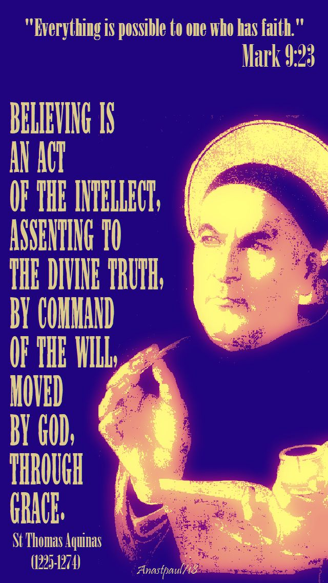 everything is possible - mark 9 23 - believing is an act of the will - st thomas aquinas - 5 june 2018