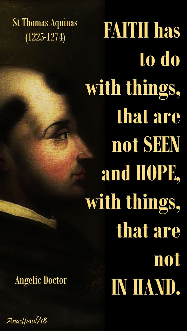 faith has to do with things - st thomas aquinas - 5 june 2018