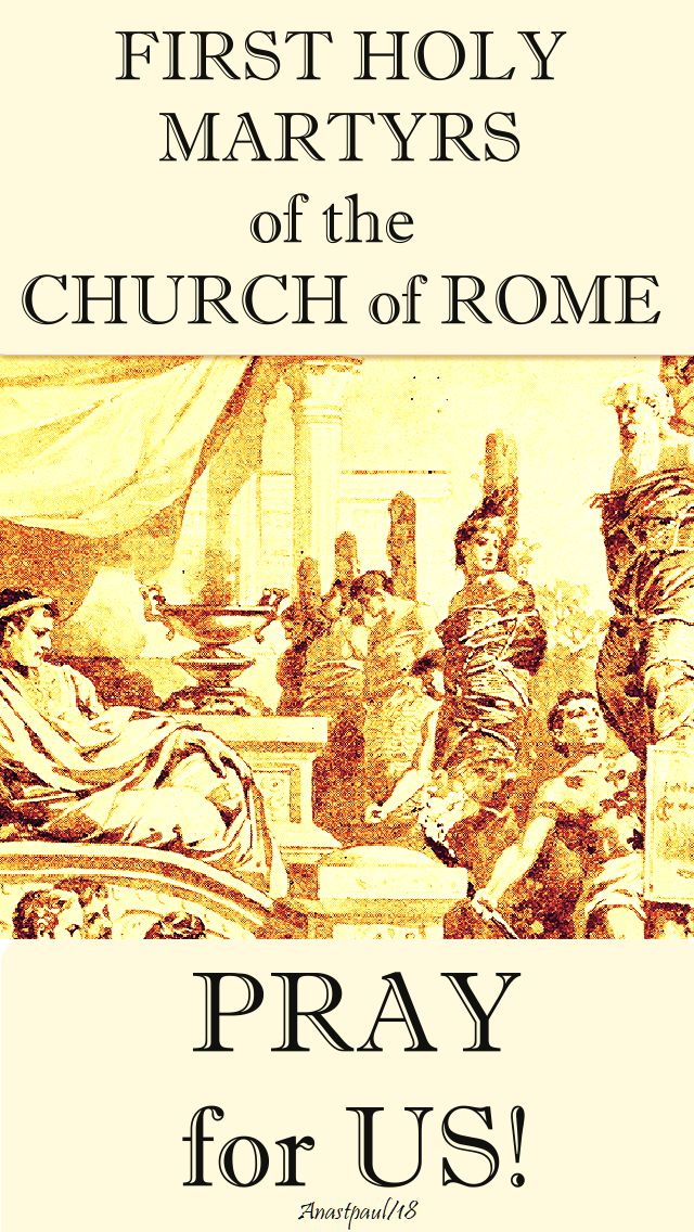 first holy martyrs of the church of rome - pray for us - 30 june 2018