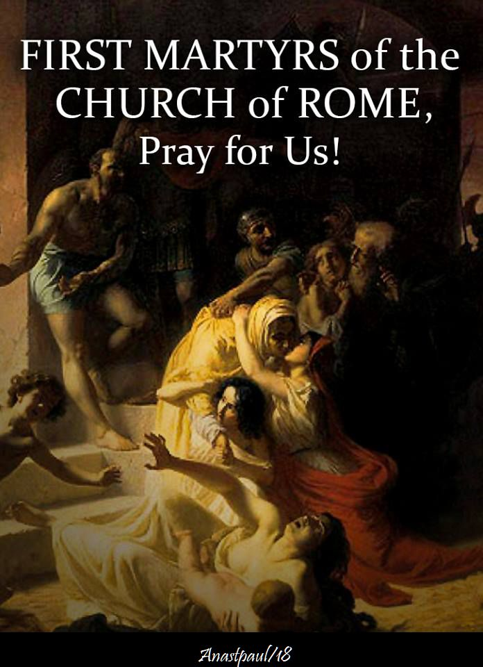 first martyrs of the church of rome - pray for us - 30 june 2018