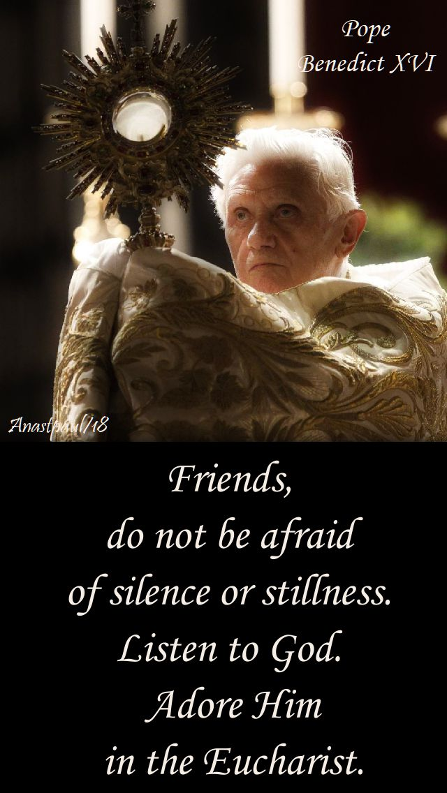 friends, do not be afraid - pope benedict - 18 june 2018