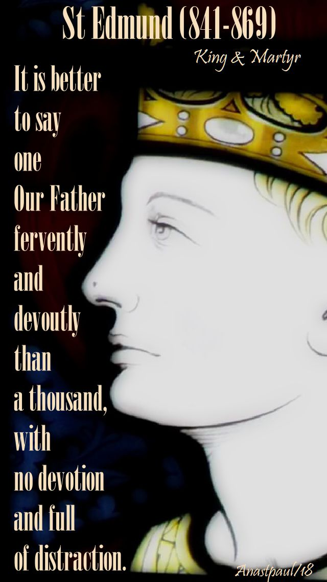 it is better to say one our father - st edmund - king and martyr - 18 june 2018
