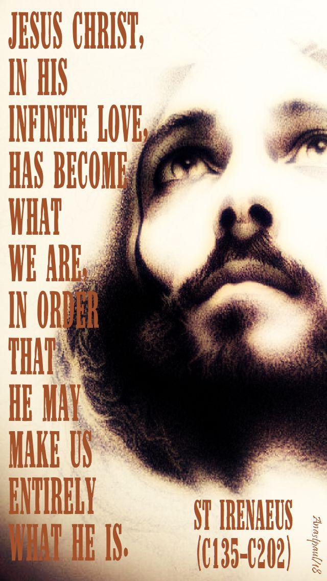 jesus christ in his infinite love - st irenaeus - 28 june 2018
