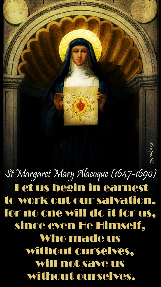 let us begin in earnest - st margaret mary alacoque - 11 june2018 - seeking sainthood