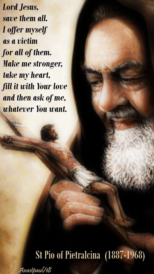 lord jesus, save them all - st padre pio - 4 june 2018