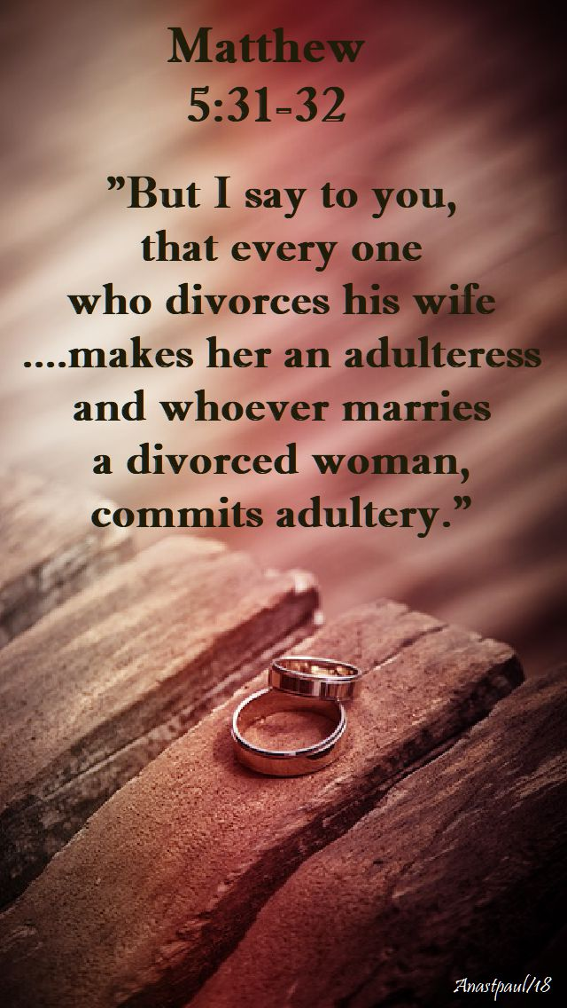 matthew 5 31-32-but i say to you that everyone who divorces