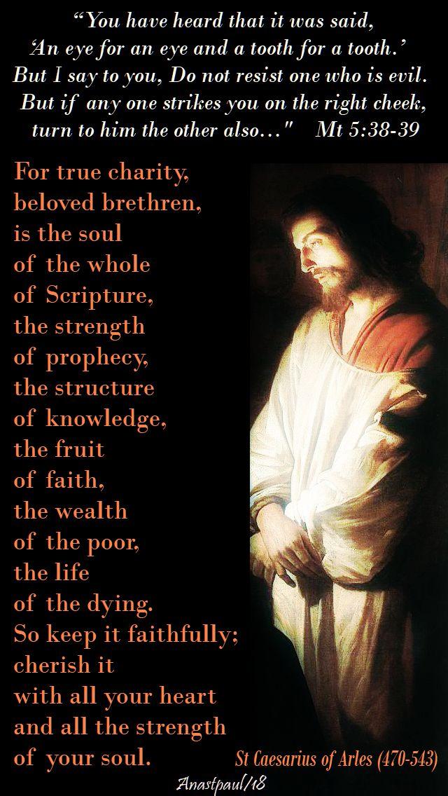 mt 5-38-39 - an eye for an eye discourse - for true charity dear brethren - st caesarius of arles - 18 june 2018