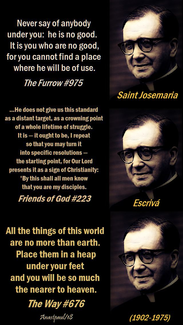 never say of anyone - he does not give us - all the things of this world - st josemaria - 26 june 2018