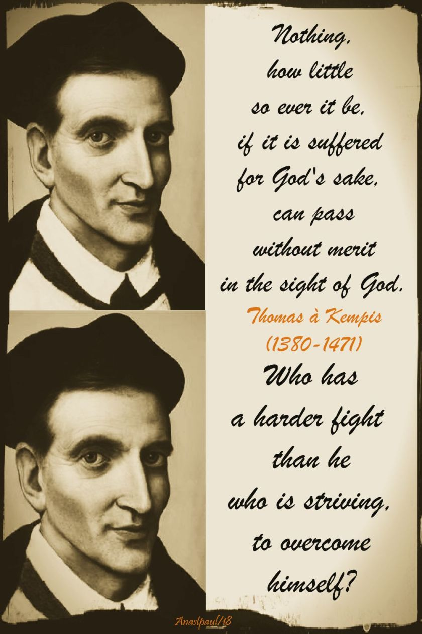 nothing, how little and who has a harder fight - thomas a kempis - 14 june 2018