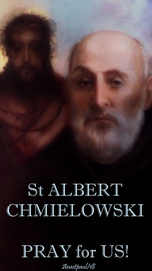 st albert chmielowski - pray for us - 17 june 2018