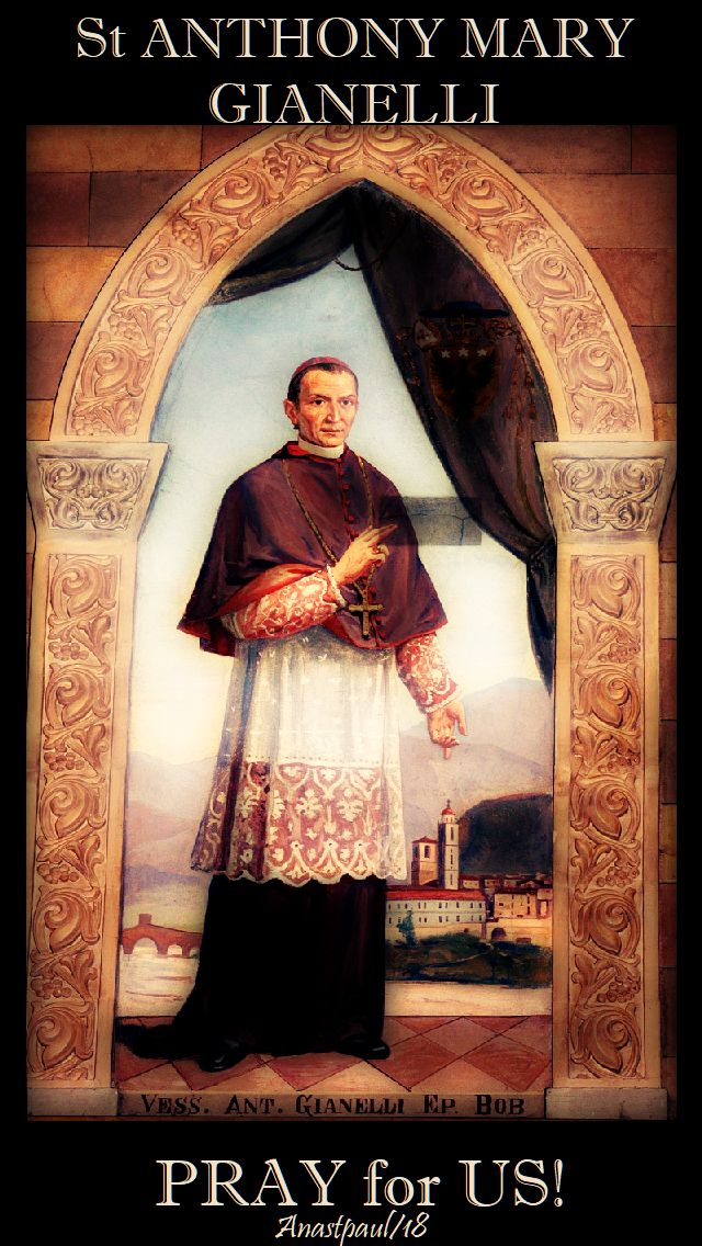 st anthony mary gianelli - pray for us - 7 june 2018