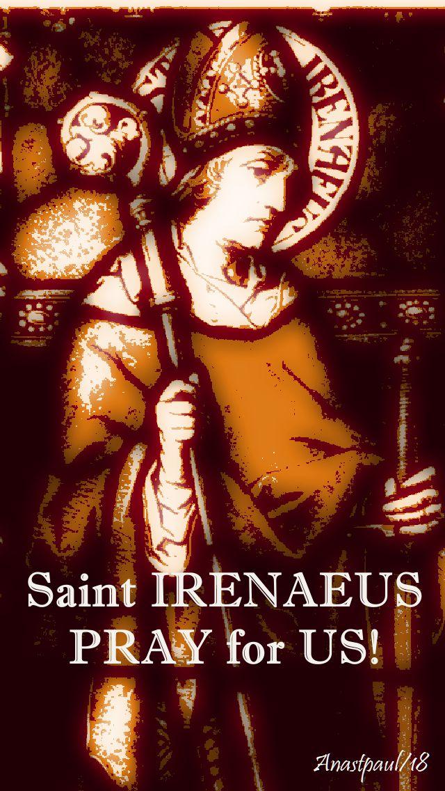 st irenaeus - pray for us - 28 june 2018
