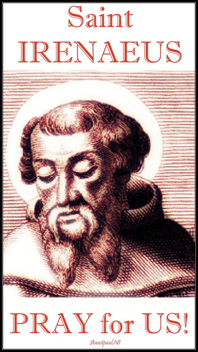 st irenaeus - pray for us no 2 - 28 june 2018