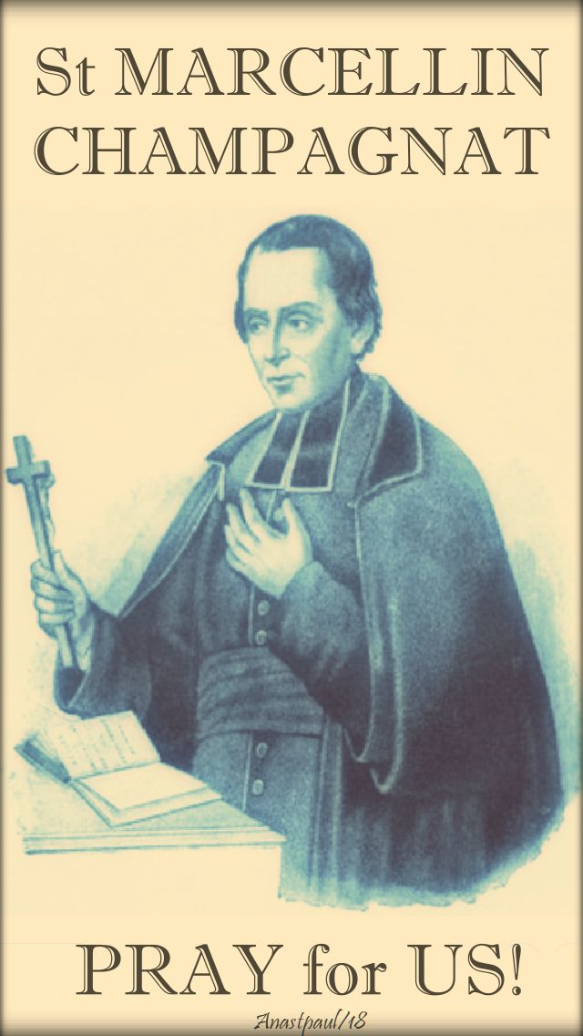 st marcellin champagnat, pray for us no 2 - 6 june 2018