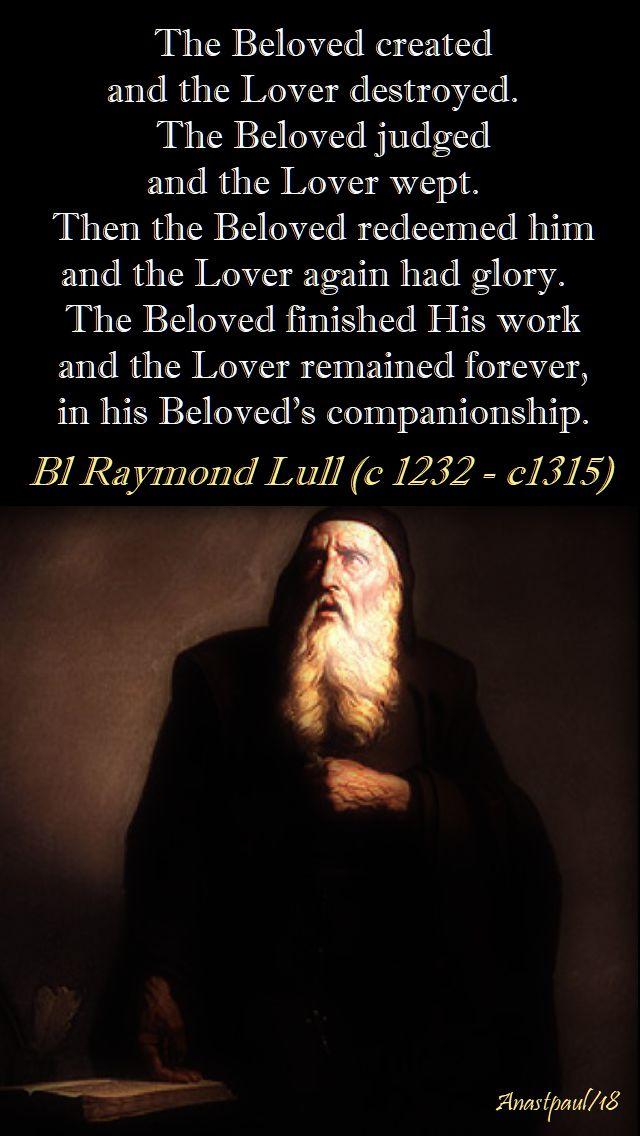 the Beloved created - bl raymond lull - 30 june 2018
