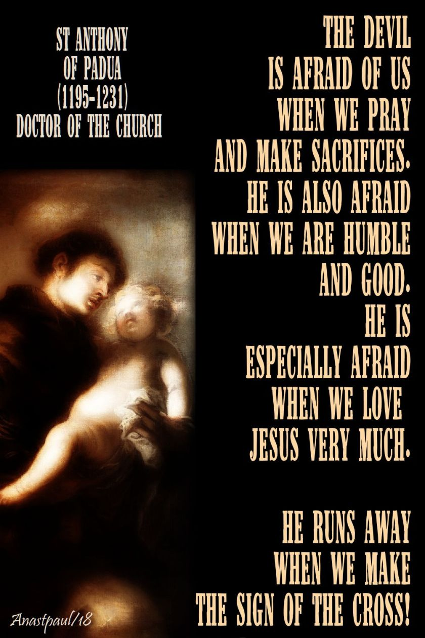 the devil is afraid of us - st anthony of padua - 13 june 2018