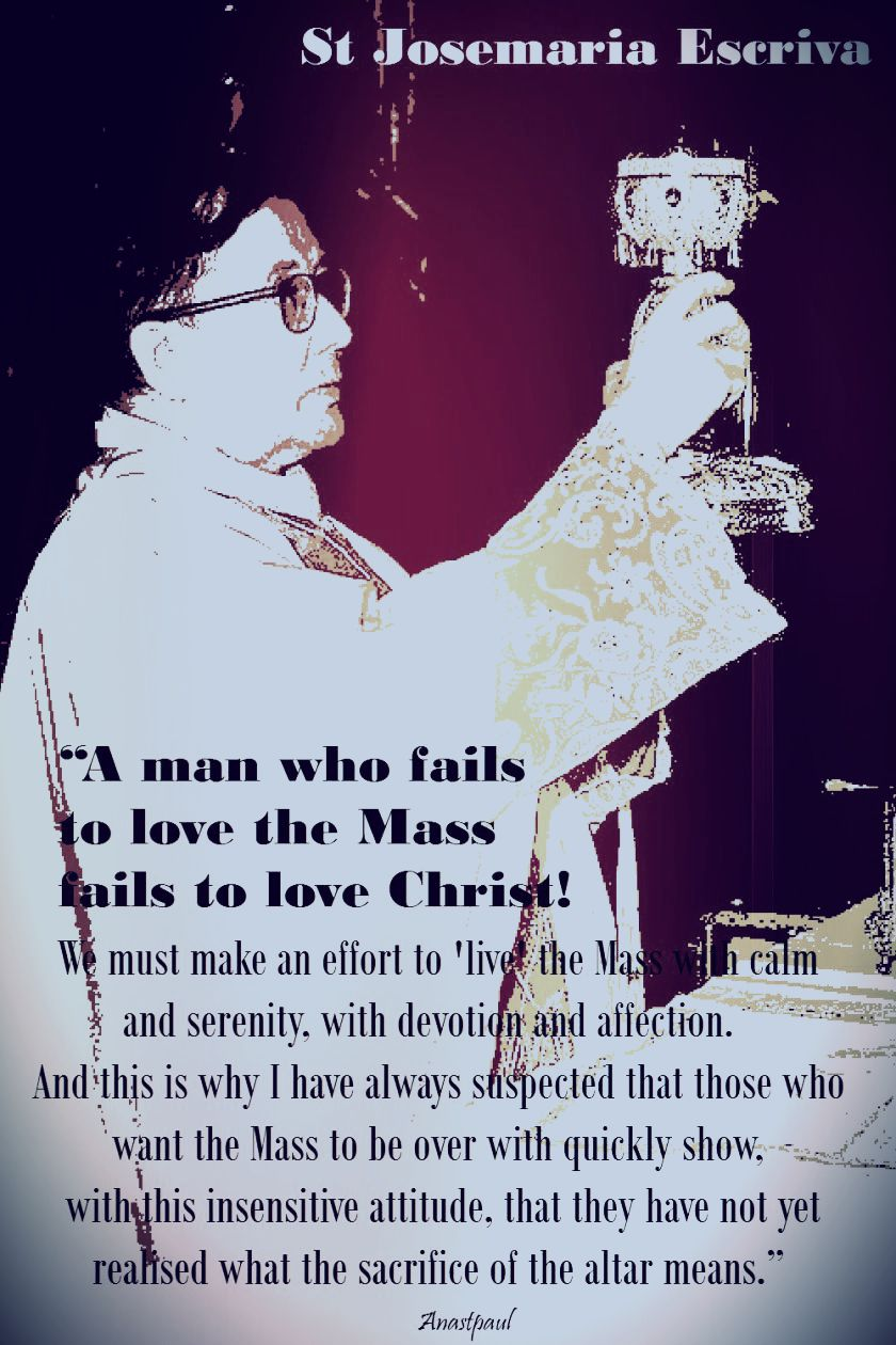 the-man-who-fails-to-love-the-mass-st-josemaria-26 june 2018