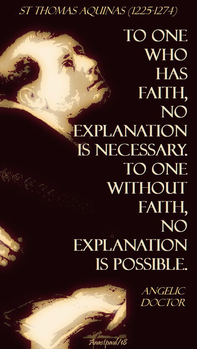 to one who has faith no explanation - st thomas aquinas - 5 june 2018