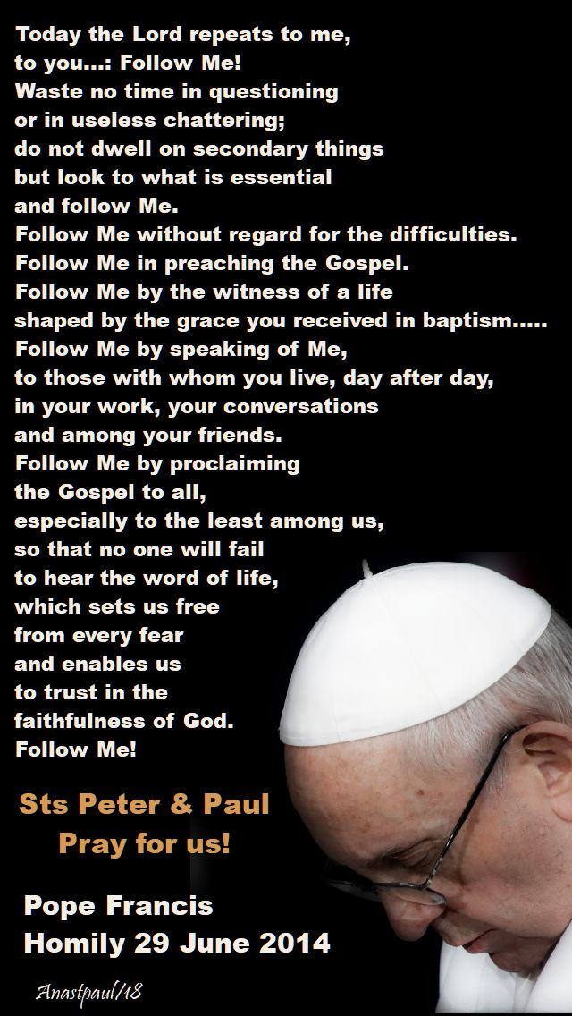 today the lord repeats to me - follow me - pope francis - 29 june 2018