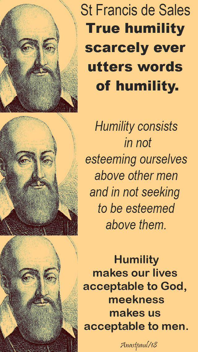 true humility - humility consists - humility makes our lives - st francis de sales - 20 june 2018