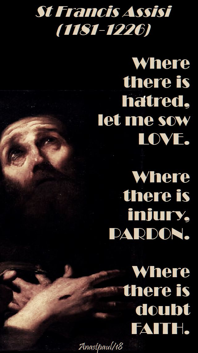 where there is hatred - st francis of assisi - 5 june 2018