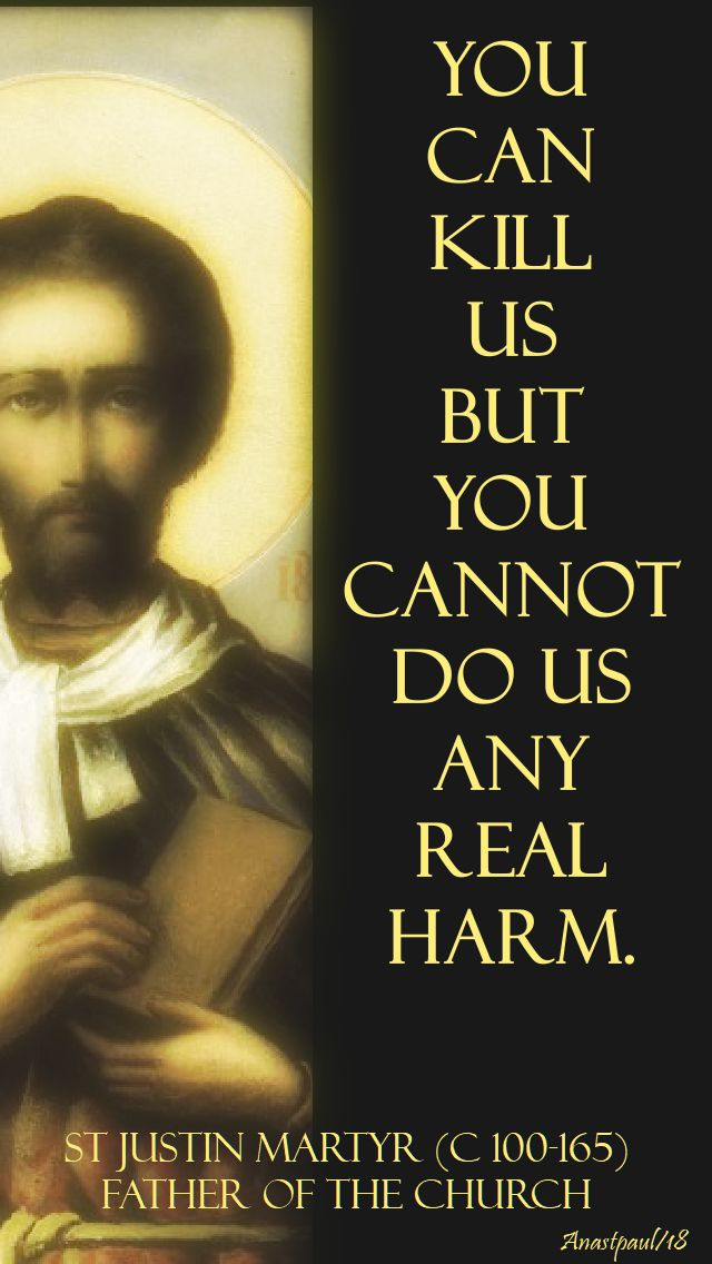 you can kill us - st justin martyr - 1 june 2018