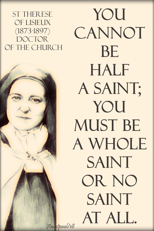 you cannot be half a saint - st therese lisieux - 11 june 2018 - seeking sainthood