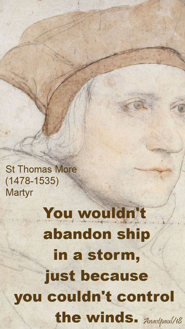 you wouldn't abandon ship - st thomas more - 22 june 2018