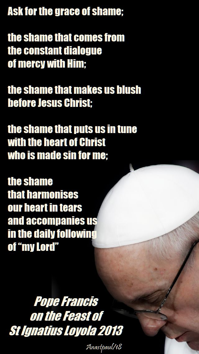 ask for the grace of shame - pope francis - 31 july 2018