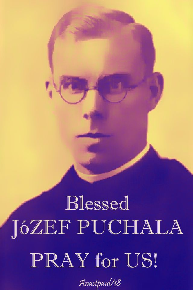 bl jozef puchala martyr - 19 july 2018- pray for us