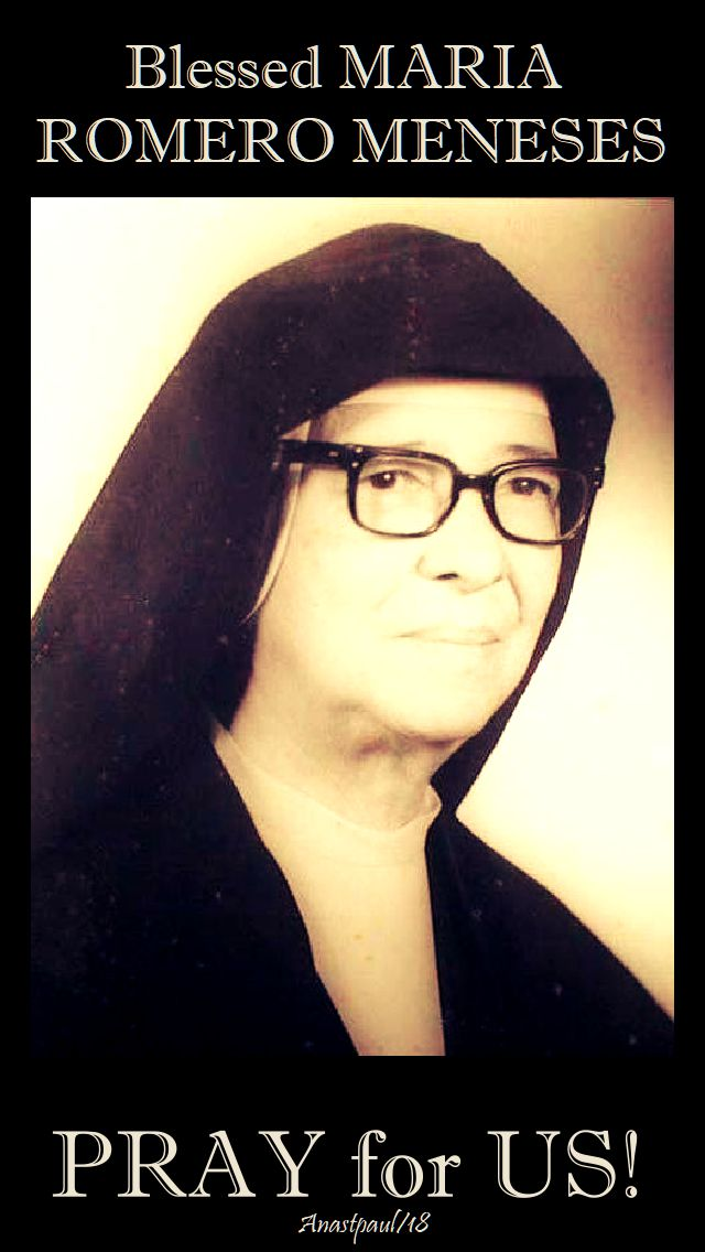 bl maria romero meneses - pray for us - 7 july 2018