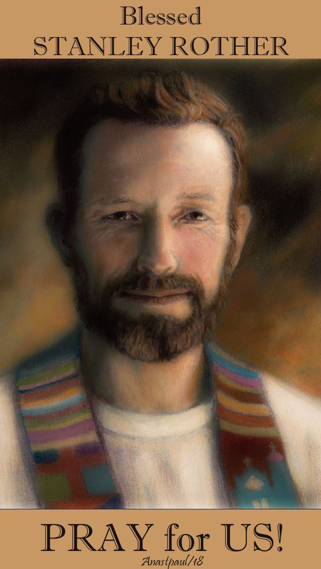 bl stanley rother - pray for us - 28 july 2018