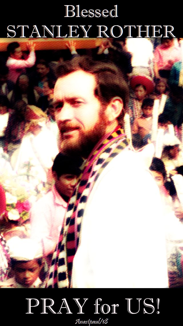 bl stanley rother pray for us no 2 - 28 july 2018