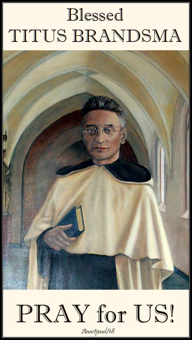 bl titus brandsma pray for us - 26 july 2018