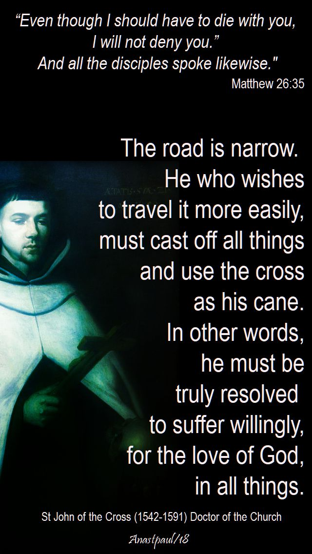 even though i should die - matthew 26-35 and the road is narrow - st john of the cross - 9 july 2018