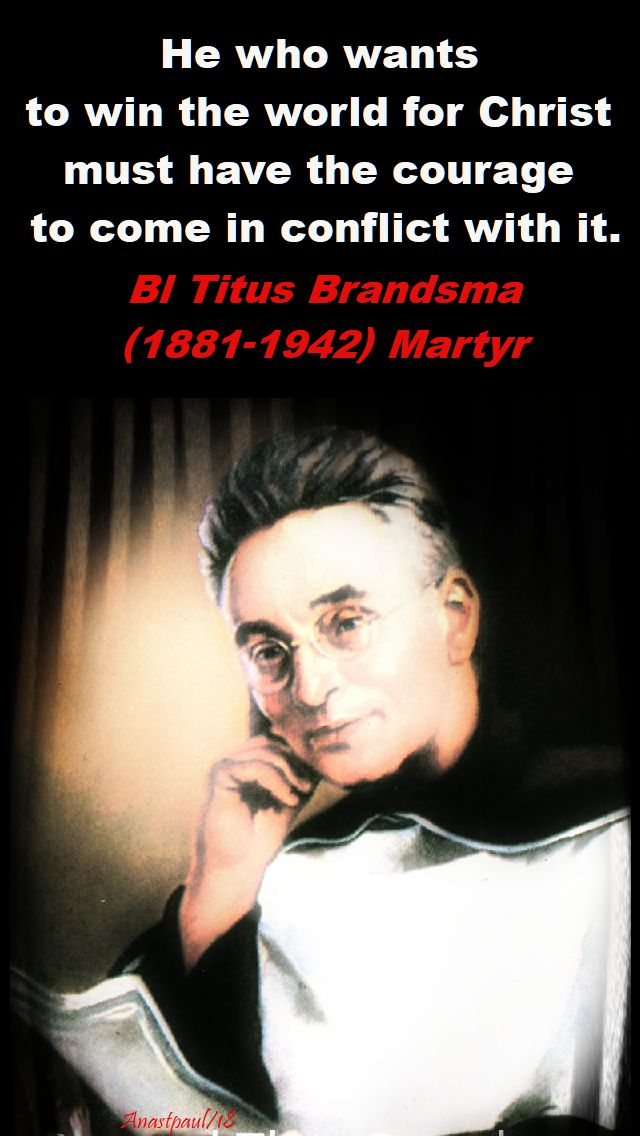 he who wants to win the world for christ - bl titus brandsma - 2 june 2018
